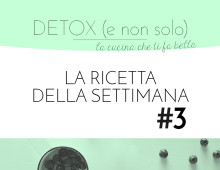 DETOX: Terza Ricetta