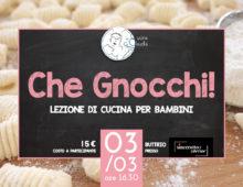 03/03 Che Gnocchi!