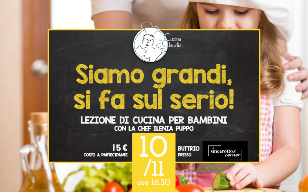 Lezioni di Cucina per Adulti e Bambini La Cucina di Claudia Sincerotto Buttrio